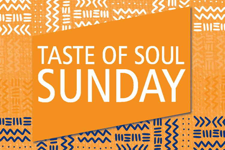 Taste Of Soul Sunday Revamped And More Relevant Than Ever