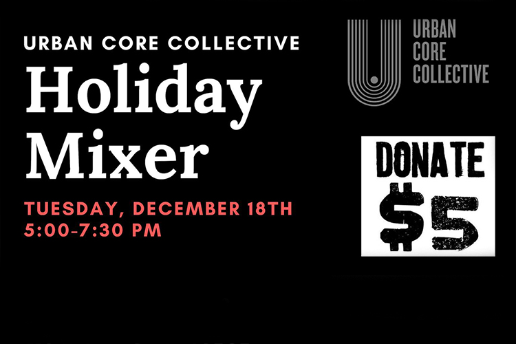Urban Core Collective Holiday Mixer: Networking for good